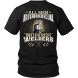 Funny Welding Shirts- Few Men Become Welders Unisex T-shirt