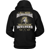 Funny Welding Shirts- Few Men Become Welders Unisex Hoodie