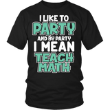 Party Like a Math Teacher T-shirt-Fresh Steals