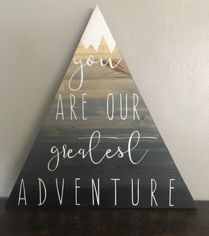 you are our greatest adventure mountain sign, handmade sign, reclaimed wood quote sign, Detroit lakes Minnesota sign maker