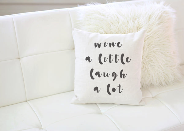 Wine A Little Laugh A Lot Pillow
