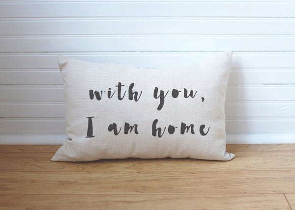 With You I Am Home Pillow