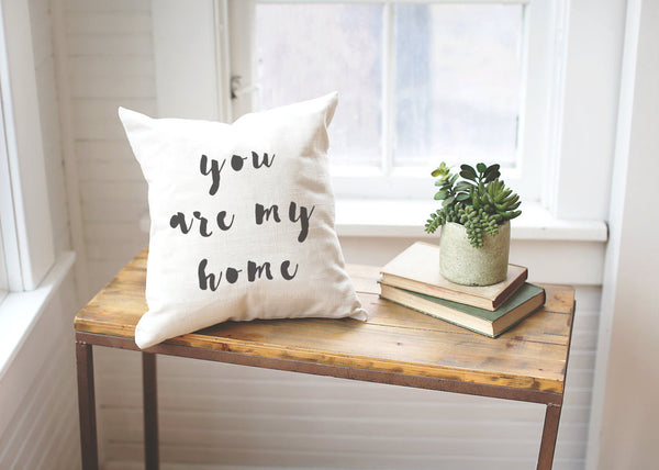 You Are My Home Pillow