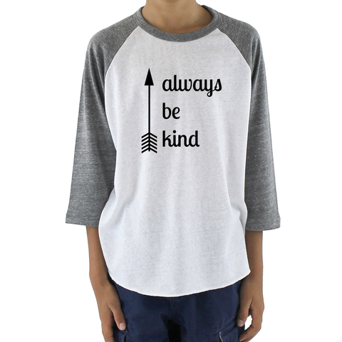 Always Be Kind Arrow Kids Raglan Baseball Shirt - Choose Color