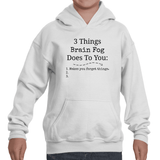 3 Things Brain Fog Does to You Spoonie Kids' Youth Hoodie Sweatshirt - Choose Color - Sunshine and Spoons Shop