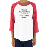 Chiari Malformation is Such a Pain in the Neck Kids Raglan Baseball Shirt - Choose Color