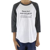 Please Don't Share Your Germs. I'm Medically Complex Kids Raglan Baseball Shirt