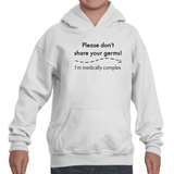 Please Don't Share Your Germs. I'm Medically Complex Kids' Youth Hoodie Sweatshirt