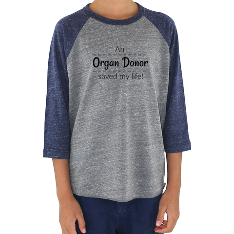 An Organ Donor Saved My Life Kids Raglan Baseball Shirt - Choose Color - Sunshine and Spoons Shop