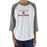 Special Edition, Not Special Needs Kids Raglan Baseball Shirt - Choose Color