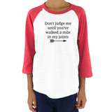 Don't Judge Me Until You've Walked a Mile In My Joints Ehlers Danlos EDS RA Kids Raglan Baseball Shirt - Choose Color - Sunshine and Spoons Shop