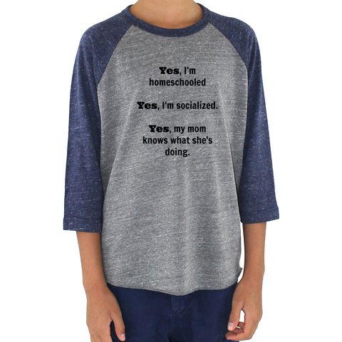 Yes, I'm Homeschooled and Socialized Kids Raglan Baseball Shirt - Choose Color