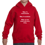 Yes, I'm Homeschooled and Socialized Kids' Youth Hoodie Sweatshirt - Choose Shirt