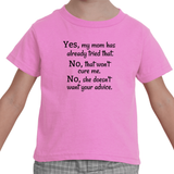 My Mom Doesn't Want Your Medical Advice Kids' Shirt - Choose Color