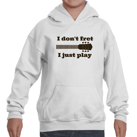 I Don't Fret, I Just Play Musician Kids' Youth Hoodie Sweatshirt - Choose Shirt - Sunshine and Spoons Shop