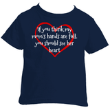If You Think My Mom's Hands are Full, You Should See Her Heart Kids' Shirt - Choose Color - Sunshine and Spoons Shop