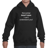 Nonverbal Doesn't Mean I Can't Understand You Kids' Youth Hoodie Sweatshirt - Choose Color