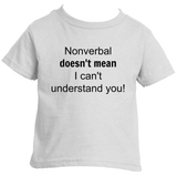 Nonverbal Doesn't Mean I Can't Understand You Kids' Shirt - Choose Color - Sunshine and Spoons Shop
