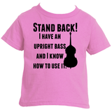 Stand Back! I Have a Bass and I'm Not Afraid to Use It Bluegrass Kids' Shirt - Choose Color - Sunshine and Spoons Shop