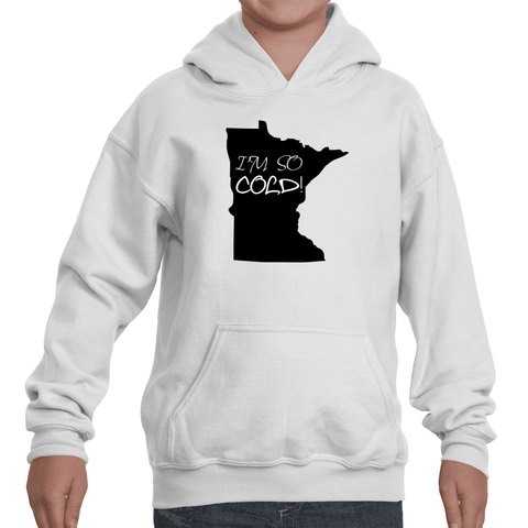 I'm So Cold Minnesota Kids' Youth Hoodie Sweatshirt - Choose Shirt