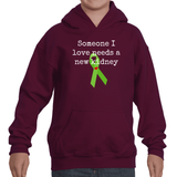Someone I Love Needs a New Kidney Kids' Youth Hoodie Sweatshirt - Choose Color