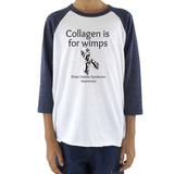 Collagen Is For Wimps Ehlers Danlos EDS Kids Raglan Baseball Shirt - Choose Color - Sunshine and Spoons Shop