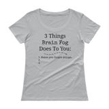 3 Things Brain Fog Does to You Spoonie Scoop Neck Women's Shirt - Choose Color - Sunshine and Spoons Shop