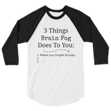 3 Things Brain Fog Does to You Spoonie 3/4 Sleeve Unisex Raglan - Choose Color - Sunshine and Spoons Shop