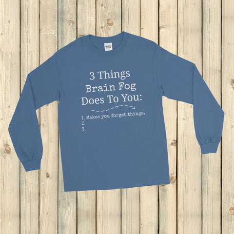 3 Things Brain Fog Does to You Spoonie Unisex Long Sleeved Shirt - Choose Color