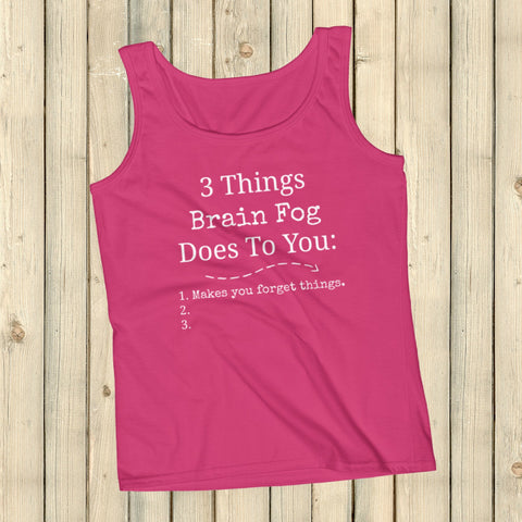 3 Things Brain Fog Does to You Spoonie Women's Tank Top - Choose Color