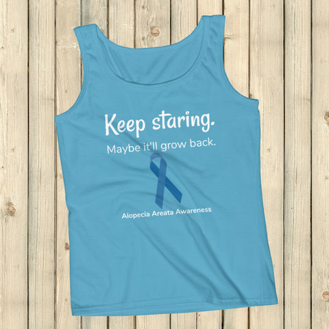Keep Staring. Maybe It'll Grow Back. Alopecia Awareness Women's Tank Top - Choose Color