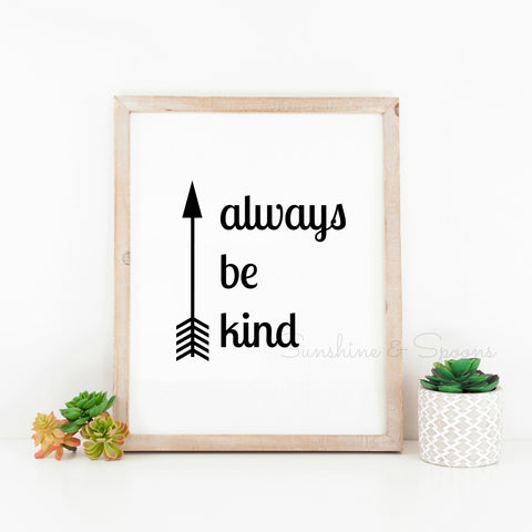 Always Be Kind Arrow Printable Print Art - Sunshine and Spoons Shop