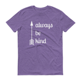 Always Be Kind Arrow Unisex Shirt - Choose Color - Sunshine and Spoons Shop