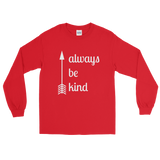 Always Be Kind Arrow Unisex Long Sleeved Shirt - Choose Color - Sunshine and Spoons Shop