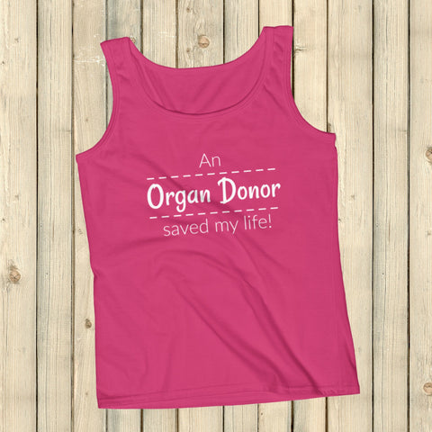 An Organ Donor Saved My Life Women's Tank Top - Choose Color - Sunshine and Spoons Shop
