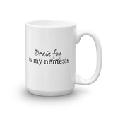 Brain Fog Is My Nemesis Spoonie Coffee Tea Mug - Choose Size - Sunshine and Spoons Shop
