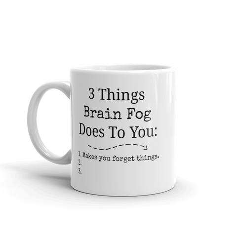 3 Things Brain Fog Does to You Spoonie Coffee Tea Mug - Choose Size - Sunshine and Spoons Shop