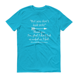 But You Don't Look Sick Spoonie Unisex Shirt - Choose Color - Sunshine and Spoons Shop