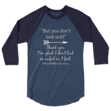 But You Don't Look Sick Spoonie 3/4 Sleeve Unisex Raglan - Choose Color - Sunshine and Spoons Shop