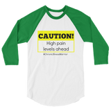 Caution! High Pain Levels Ahead Chronic Illness 3/4 Sleeve Unisex Raglan - Choose Color - Sunshine and Spoons Shop