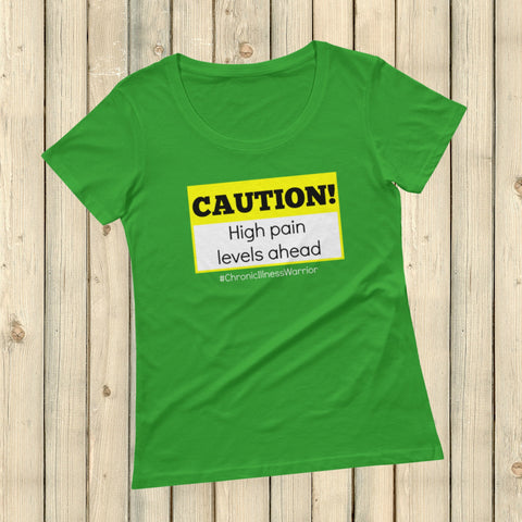 Caution! High Pain Levels Ahead Chronic Illness Scoop Neck Women's Shirt - Choose Color - Sunshine and Spoons Shop