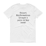 Chiari Malformation is Such a Pain in the Neck Unisex Shirt - Choose Color - Sunshine and Spoons Shop