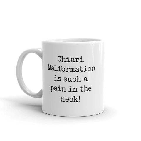 Chiari Malformation is Such a Pain in the Neck Coffee Tea Mug - Choose Size - Sunshine and Spoons Shop