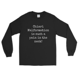 Chiari Malformation is Such a Pain in the Neck Unisex Long Sleeved Shirt - Choose Color - Sunshine and Spoons Shop