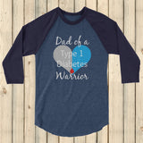 Dad of a Type 1 Diabetes Warrior T1D 3/4 Sleeve Unisex Raglan - Choose Color - Sunshine and Spoons Shop