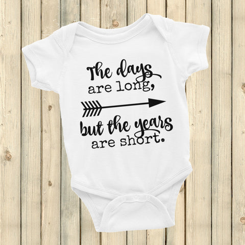 The Days Are Long, But the Years Are Short Onesie Bodysuit - Choose Color - Sunshine and Spoons Shop