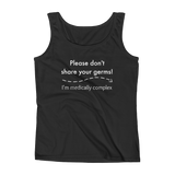 Please Don't Share Your Germs. I'm Medically Complex Women's Tank Top - Choose Color