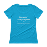 Please Don't Share Your Germs. I'm Medically Complex Scoop Neck Women's Shirt - Choose Color