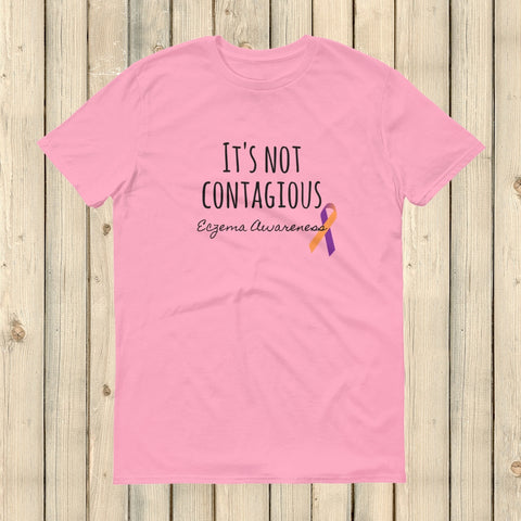 It's Not Contagious! Eczema Awareness Unisex Shirt - Choose Color