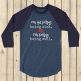 I'm Not Faking Being Sick, I'm Faking Being Well Spoonie 3/4 Sleeve Unisex Raglan - Choose Color - Sunshine and Spoons Shop